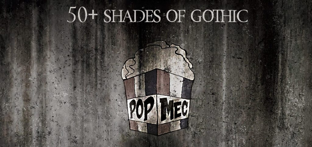 Image for '50+ Shades of Gothic' with a picture of a box of popcorn in the centre and the words 'POP' and 'MEC' on the label.